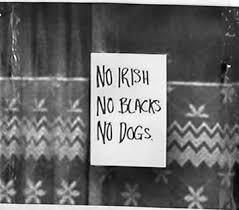 no blacks no irish
